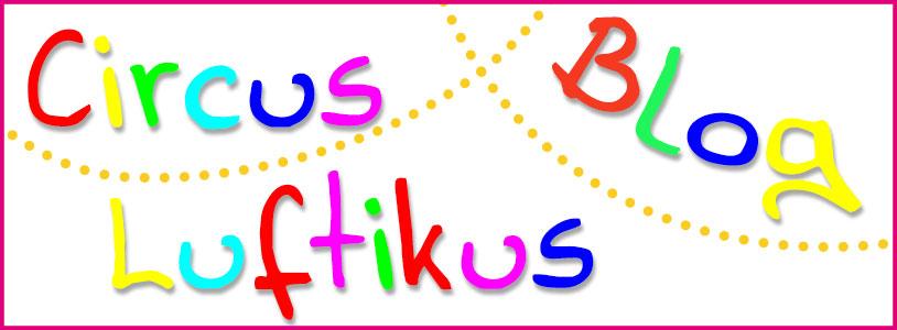 Circus Luftikus Blog